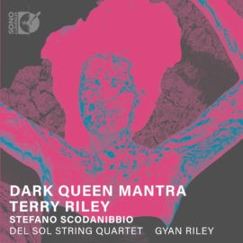 Terry Riley's 'Dark Queen Mantra' now on CD