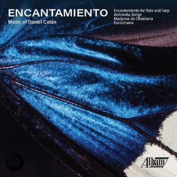 Encantamiento: The Music of Daniel Catán