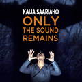 Only the Sound Remains on DVD