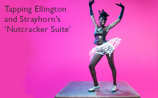 Tapping Ellington and Strayhorn's 'Nutcracker Suite'