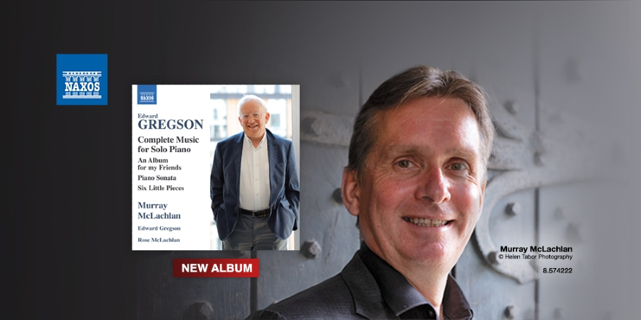 "A new disc ""Complete Music for Solo Piano"" from Edward Gregson"