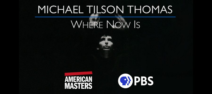 Michael Tilson Thomas: Where Now Is