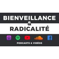 Bienveillance et Radicalité