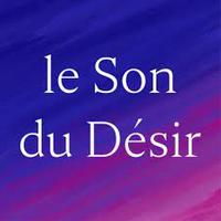 Le Son du Désir