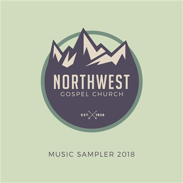 Northwest Gospel Church : Music Sampler 2018