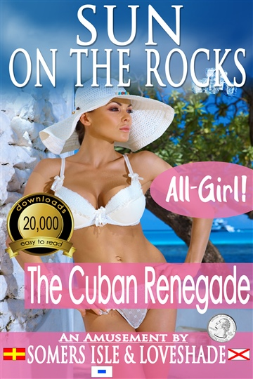 Sun on the Rocks - The Cuban Renegade