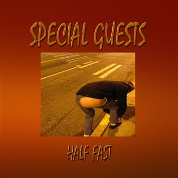Half Fast by Special Guests