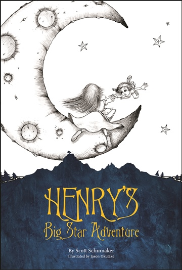 Henry's Big Star Adventure by Scott Schumaker