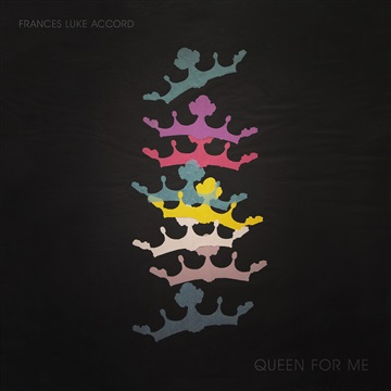 Queen for Me EP by Frances Luke Accord