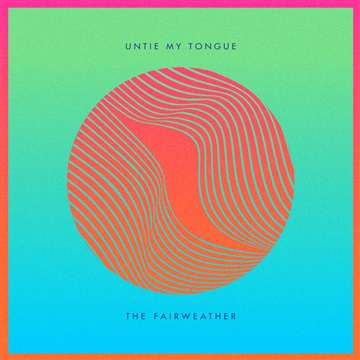 Untie My Tongue by The Fairweather