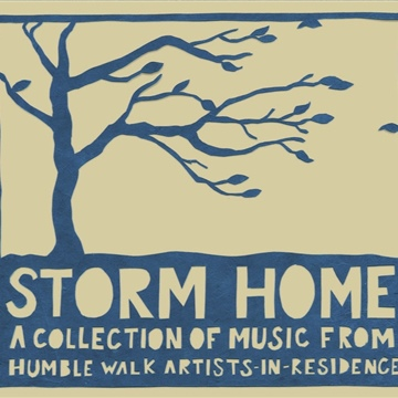 Storm Home: A Collection of Music From Humble Walk Artists-in-Residence by Humble Walk Lutheran Church
