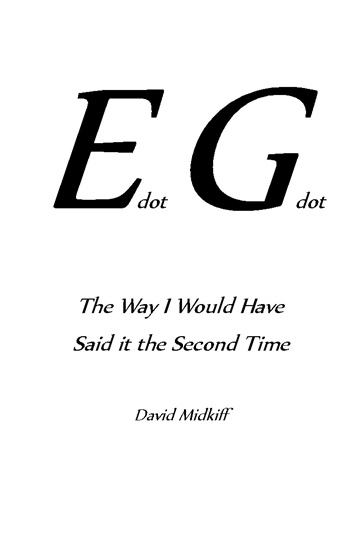 EdotGdot (The Way I Would Have Said it the Second Time) by David Midkiff
