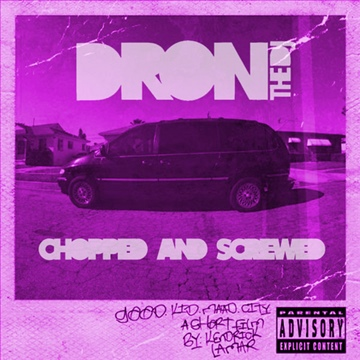 Good Kid MAAD City Chopped and Screwed by Dron the DJ