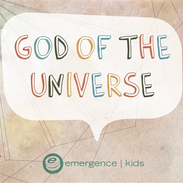 Emergence Church : eKids: God Of The Universe