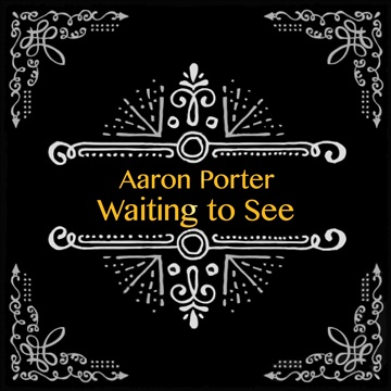 Waiting to See by Aaron Porter