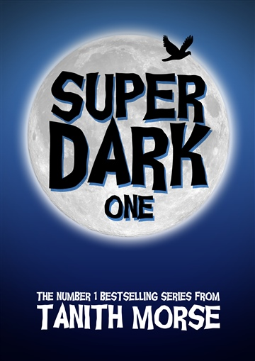 Tanith Morse : Super Dark 1