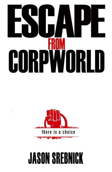 Jason Srebnick : Escape From CorpWorld