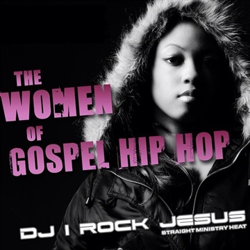 DJ I ROCK JESUS PRESENTS WOMEN OF GOSPEL HIP HOP by DJ I Rock Jesus
