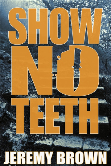 Jeremy Brown : Show No Teeth