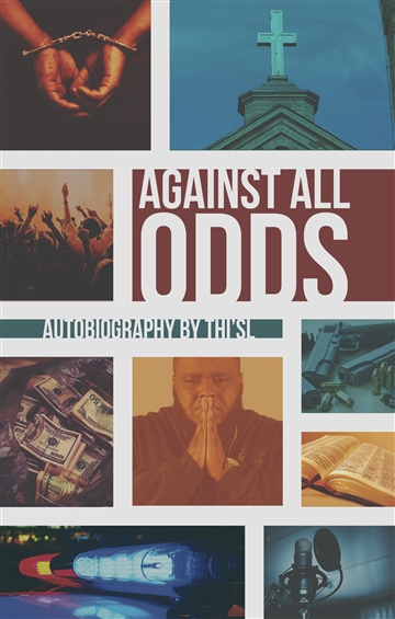 Travis Thi'sl Tyler : Against All Odds: Autobiography (Sample Chapter)