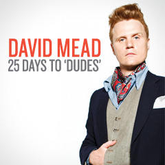 25 Days To 'Dudes' by David Mead