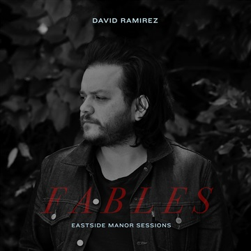 David Ramirez : FABLES - Eastside Manor Sessions
