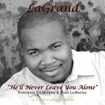 LaGrand : He'll Never Leave You Alone (Single)