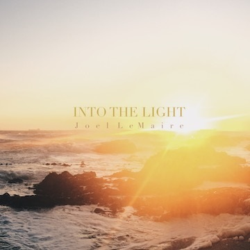 Joel LeMaire : Into the Light