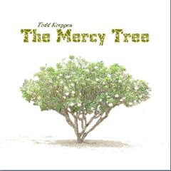 The Mercy Tree by Todd Koeppen