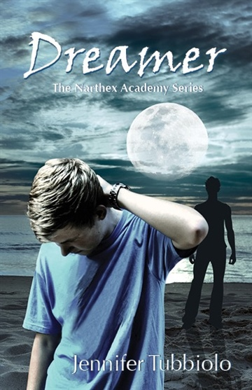 Dreamer: The Narthex Academy Series Book 1
