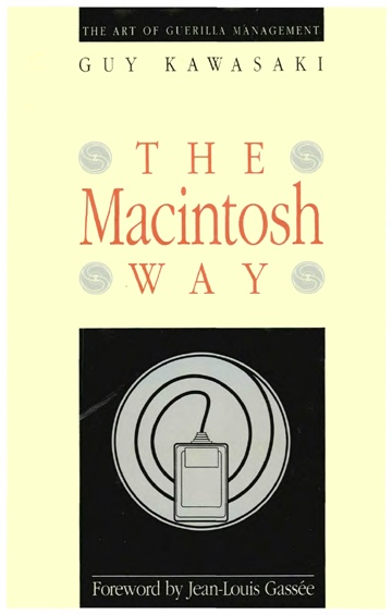 Guy Kawasaki : The Macintosh Way