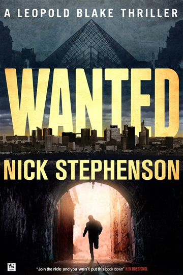 Nick Stephenson : Wanted: A Leopold Blake Thriller