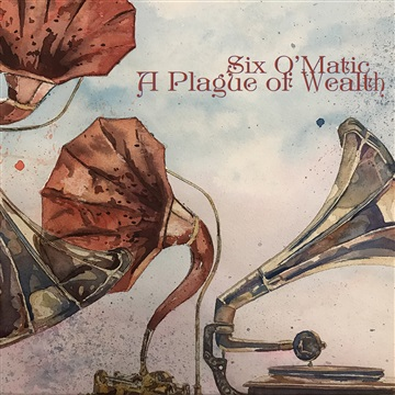 A Plague of Wealth by Six O'Matic