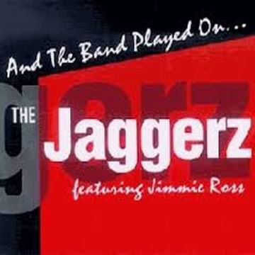 The Jaggerz : And The Band Played On