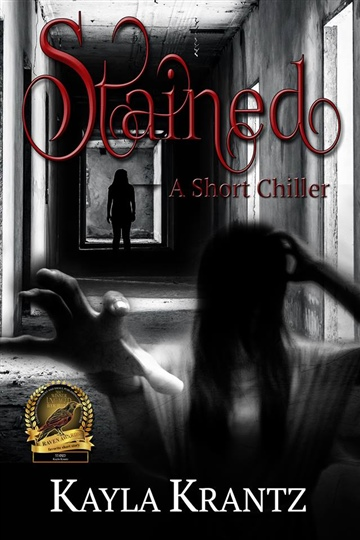 Stained: (A Short Chiller) by Kayla Krantz