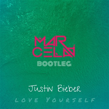 Marcela A : Justin Bieber - Love Yourself (Marcela A Bootleg)