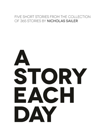Nicholas Sailer : A Story Each Day (Excerpt)