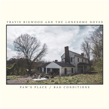Paw's Place / Bad Conditions by Travis Bigwood and The Lonesome Doves