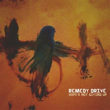 Remedy Drive : Hope's Not Giving Up