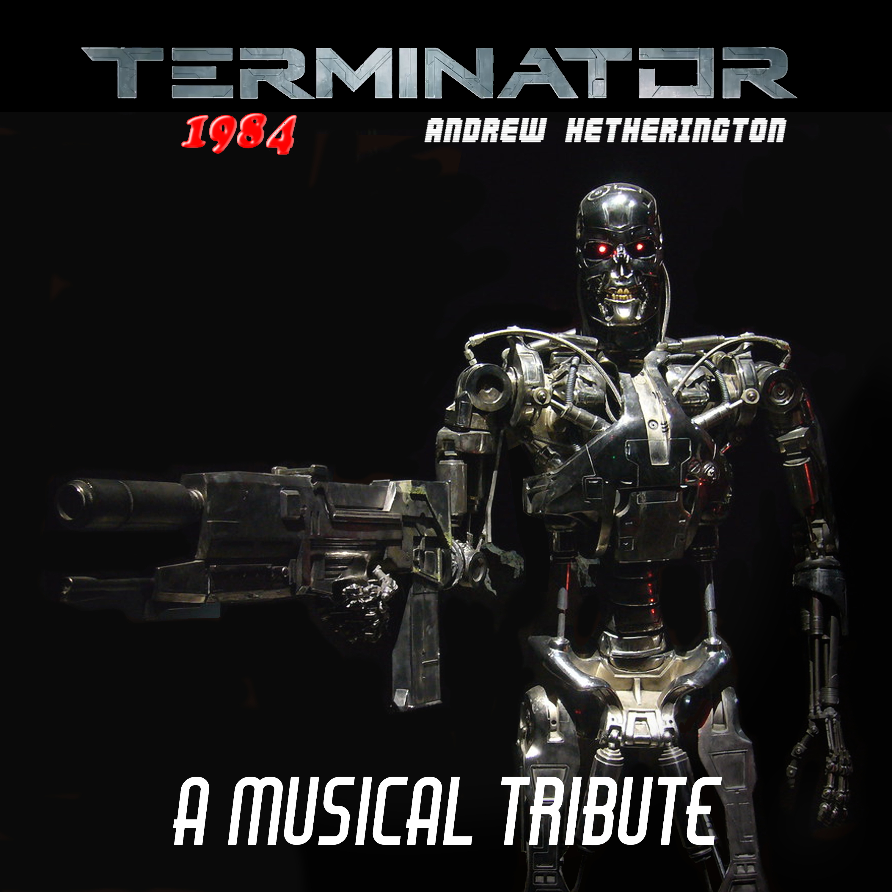 Terminator 1984: A Musical Tribute by Andrew Hetherington