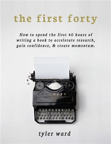 The First Forty by TYLER WARD