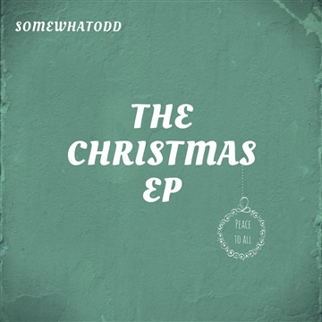The Christmas EP by SomewhatODD