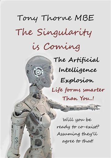 Tony Thorne MBE : The Singularity is Coming
