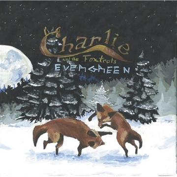 The Evergreen - EP by Charlie and the Foxtrots