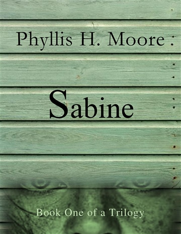 Sabine, Book One of the Sabine Trilogy, First Twenty Chapters