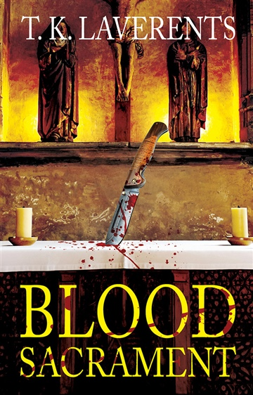 Blood Sacrament (opening chapters) by T. K. Laverents