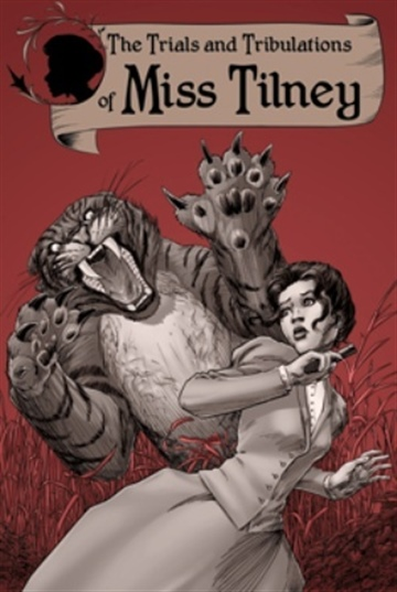 David Doub : The Trials and Tribulations of Miss Tilney Vol 1