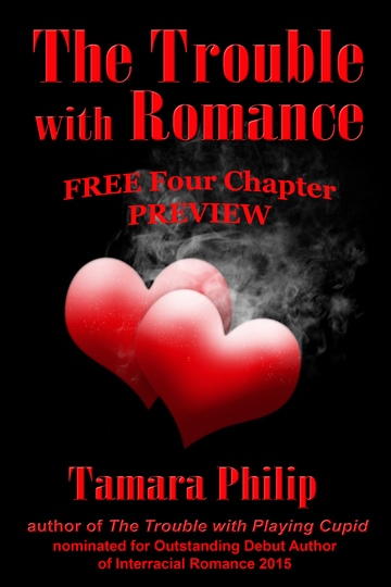 The Trouble with Romance by Tamara Philip Four Chapter Preview