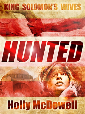 Holly McDowell : King Solomon's Wives: Hunted