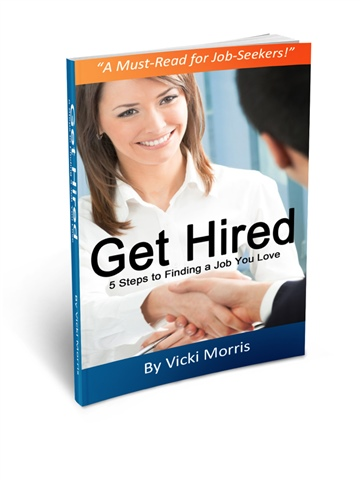 Get Hired: 5 Steps to Finding a Job You Love by Vicki Morris